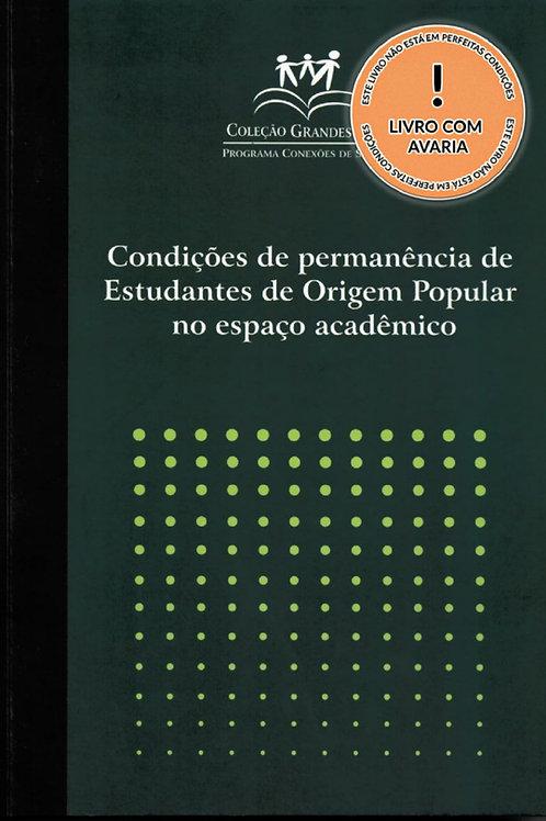 COLEÇÃO GRANDES TEMAS - CONDIÇÕES DE PERMANÊNCIA DE ESTUDANTES DE ORIGEM POPULAR