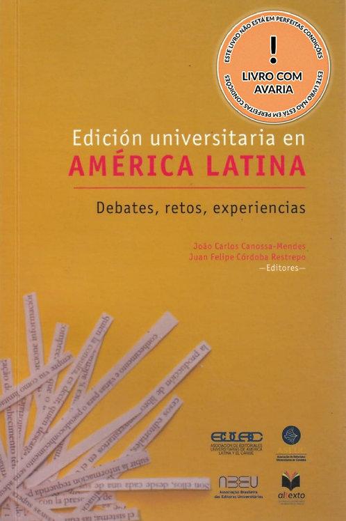 EDICIÓN UNIVERSITARIA EN AMÉRICA LATINA: DEBATES, RETOS, EXPERIENCIAS