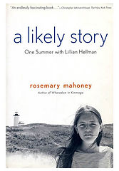 a likely story one summer with Lillian Hellman by rosemary mahoney book coer
