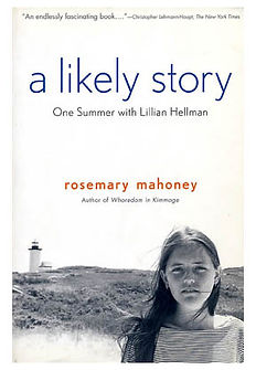 a likely story One Summer with Lillian Hellman Rosemary Mahoney book cover