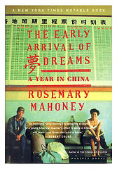 The Early Arrial of Dreams a year in Chine by Rosemary Mahoney book coer