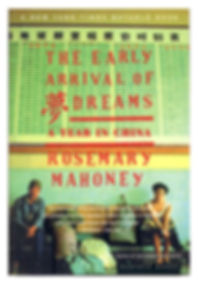 The early arrival of dreams a year in China by Rosemary Mahoney book cover