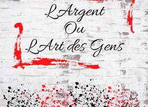 L'Argent ou l'Art des Gens