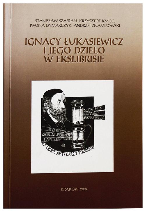 Ignacy Łukasiewicz i jego dzieło w ekslibrisie