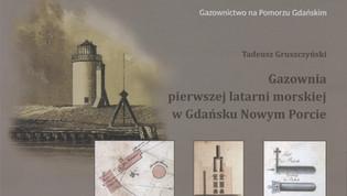 Wydawnictwo dot. historii gazownictwa na Pomorzu Gdańskim