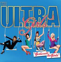 The Ultra Girls / Girls Will Be Girls