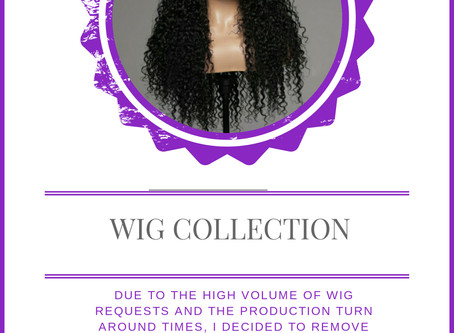 The wig collection will not be available until the spread of Covid-19 is down.
