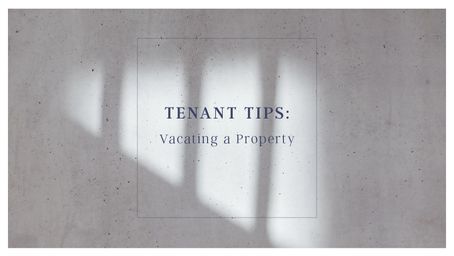 Tenant Tips: Vacating A Property