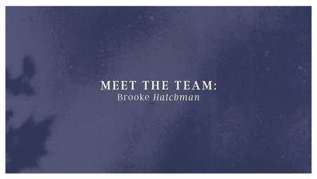 Meet the Team: Brooke Hatchman