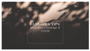 Landlord Tips: Insurance Coverage & COVID