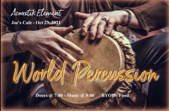 World Percussion at Joe's Cafe October 23rd