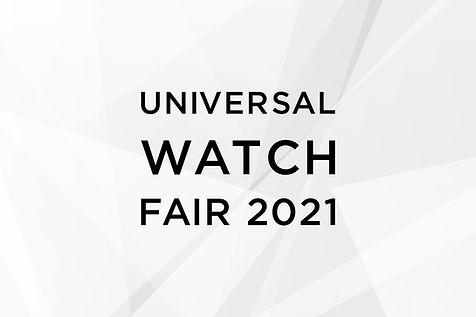 Universal Watch Fair 2021