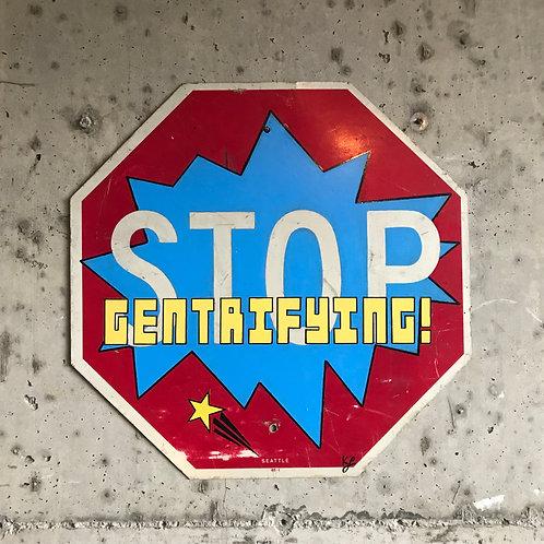 Stop Gentrifying