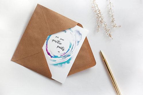 Art Greeting Card  - Positive Quote -Positive Pants