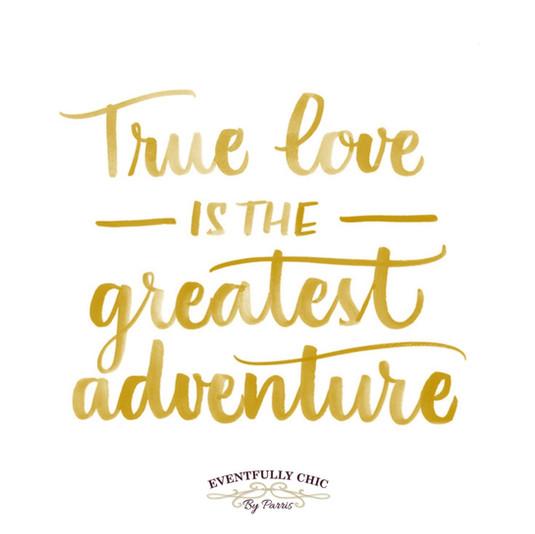 True Love is Greatest Adventure.jpg