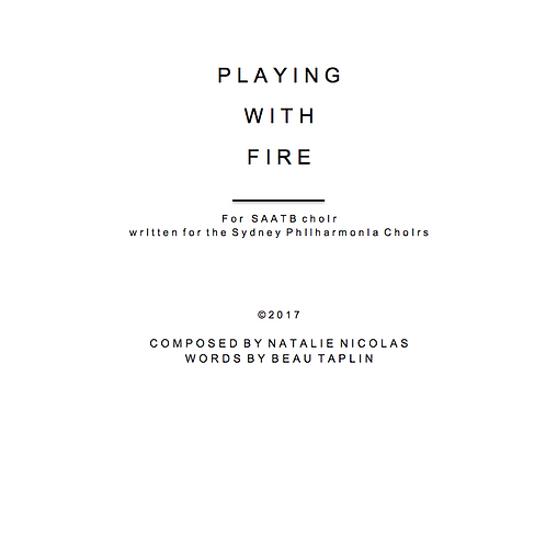 'Playing with Fire' for SATB Unaccompanied Voices- Natalie Nicolas