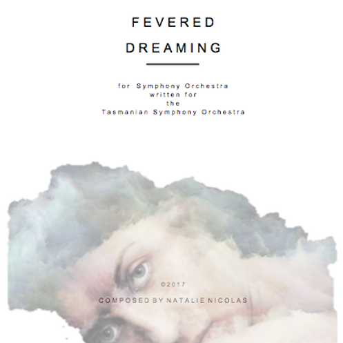 'Fevered Dreaming' for Full Orchestra- Natalie Nicolas