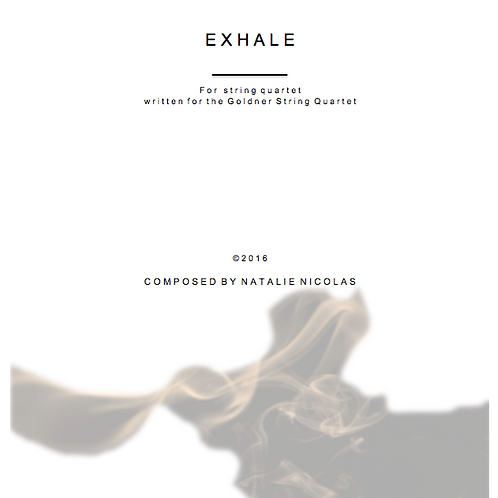 'Exhale' for String Quartet- Natalie Nicolas