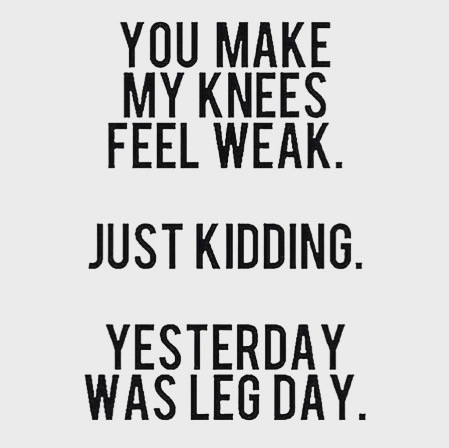 OMG... dare I say. Another leg day...