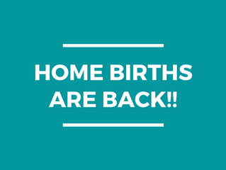 HOME BIRTHS ARE BACK!