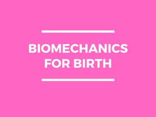 BIOMECHANICS FOR BIRTH