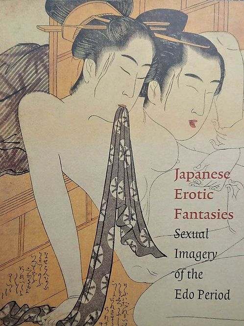"Book ""Japanese Erotic Fantasies Sexual Imagery of the Edo Period"""