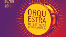 Orquestra de Baterias de Florianópolis terá ação online no domingo, 16 de agosto