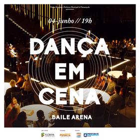Baila Arena marcará o encerramento do Dança em Cena 2017