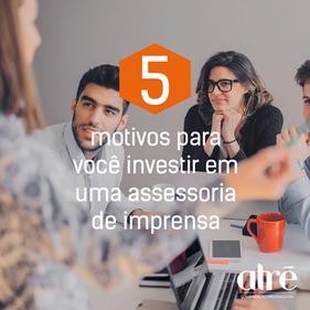 Conheça 5 (bons) motivos para investir em Assessoria de Imprensa