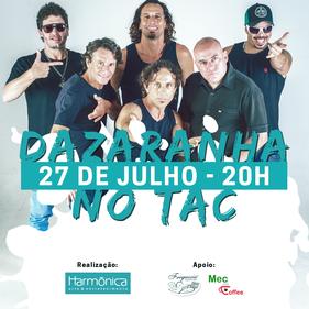 Dazaranha celebra 20 anos do primeiro disco com show no TAC, em Florianópolis
