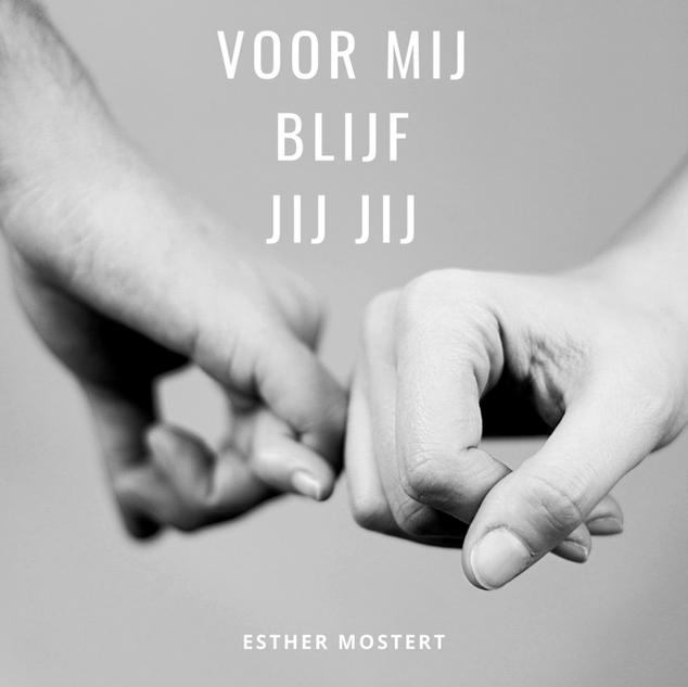 voor mij blijf jij jij - Esther Mostert.
