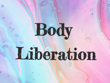 Body Liberation in the Therapeutic Space