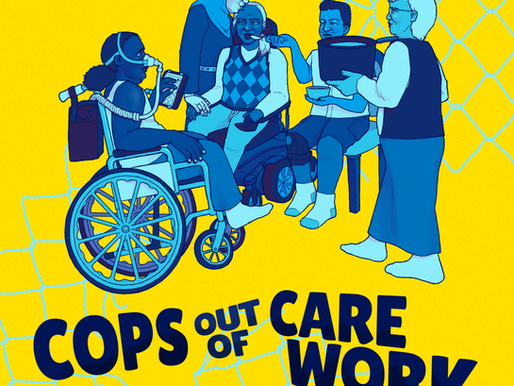 Cops out of Care Work: a summer series