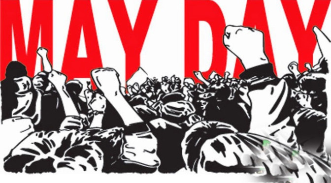 "Image description: Picture says ""May Day"", written in red text over white background. Below the text there are black outlines of people in a crowd with their fists in the air, at what looks like a rally."