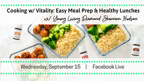 Cooking w/ Vitality: Easy Meal Prep & Healthy Lunches