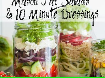 Mason Jar Salads & 10 Minute Dressings