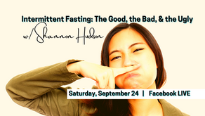 FB Live: Intermittent Fasting: The Good the Bad & the Ugly