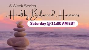 Healthy Balanced Hormones: 5 Week Facebook LIVE