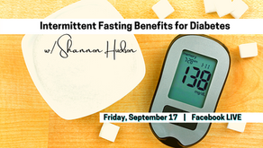 FB Live: Intermittent Fasting Benefits for Diabetes