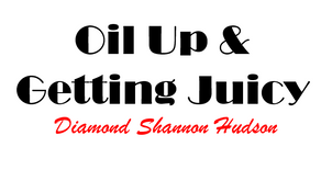 Oil Up & Getting Juicy