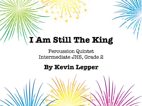 I Am Still The King - Grade 2, Quintet