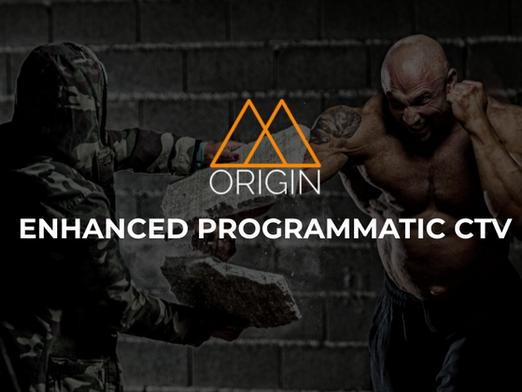 Introducing Origin Enhanced Programmatic CTV (E.P.)