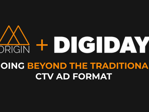 Read how Origin is redefining ad formats in Digiday's Future of TV Briefing, September 2021