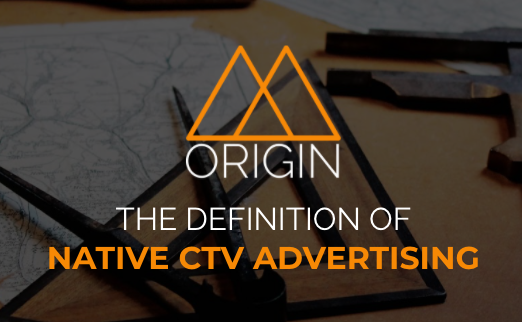 The Definition of Native Advertising On Connected TV (CTV).