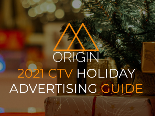 How to Engage and Convert Consumers on Connected TV this 2021 Holiday Season.