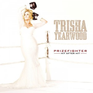 "Trisha Yearwood ""Prizefighter"""