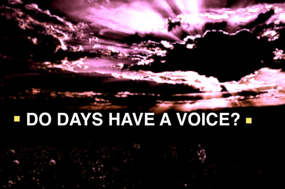 Do Days Have A Voice?