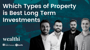 #95 Which Types of Property Make the Best Long Term Investments