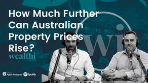 #87 How Much Further Can Property Prices Rise?