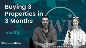 #85 Buying 3 Properties in 3 Months